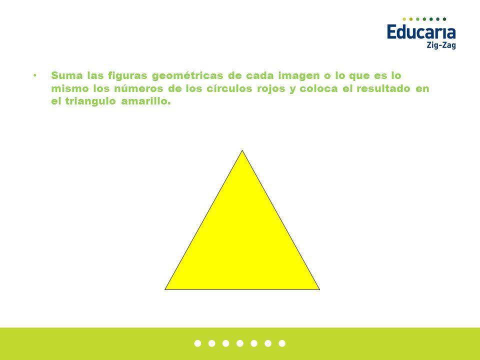 Suma las figuras geométricas de cada imagen o lo que es lo mismo los números de los círculos rojos y coloca el resultado en el triangulo amarillo.
