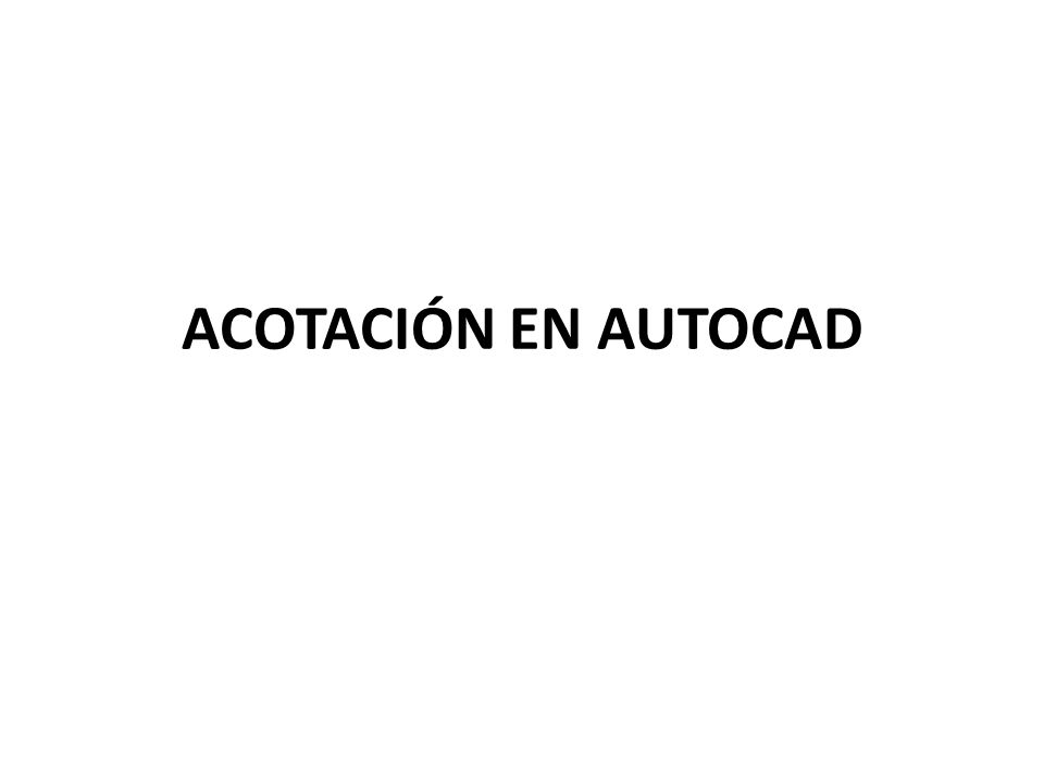 ACOTACIÓN EN AUTOCAD