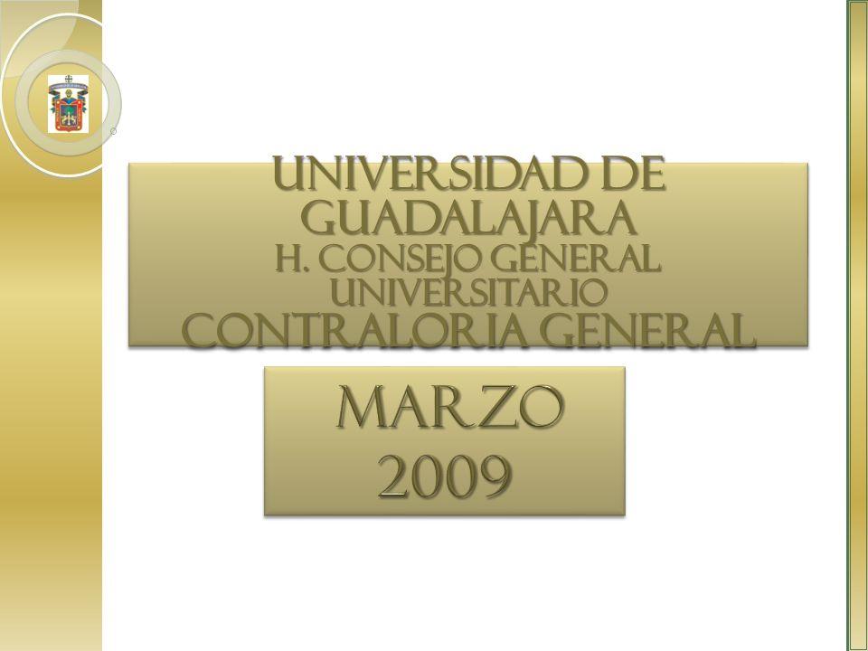 UNIVERSIDAD DE GUADALAJARA H. CONSEJO GENERAL UNIVERSITARIO CONTRALORIA GENERAL UNIVERSIDAD DE GUADALAJARA H. CONSEJO GENERAL UNIVERSITARIO CONTRALORI