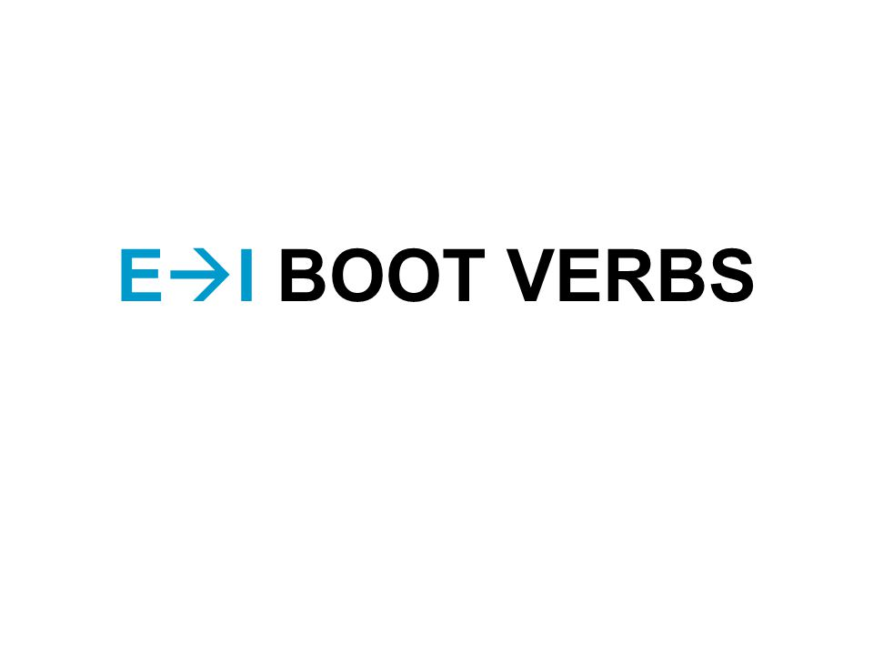 E  I BOOT VERBS