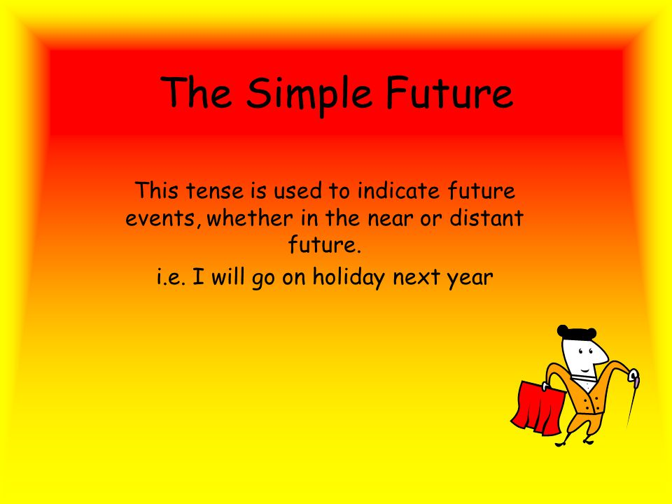 The future tense in Spanish can be formed in two ways: The simple future The immediate future