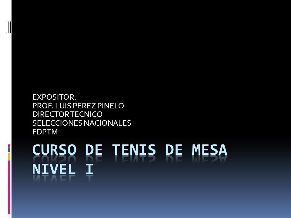 EXPOSITOR: PROF. LUIS PEREZ PINELO DIRECTOR TECNICO SELECCIONES NACIONALES FDPTM