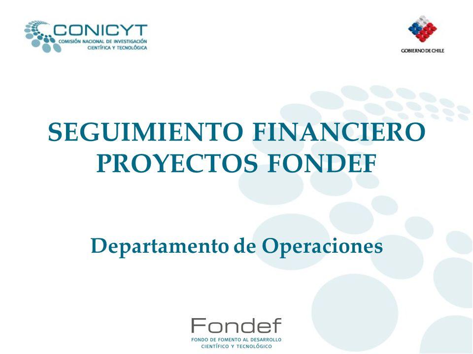 SEGUIMIENTO FINANCIERO PROYECTOS FONDEF Departamento de Operaciones