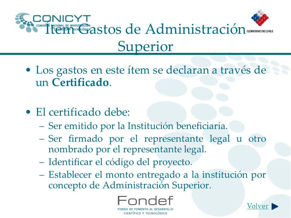 Ítem Gastos de Administración Superior Los gastos en este ítem se declaran a través de un Certificado.