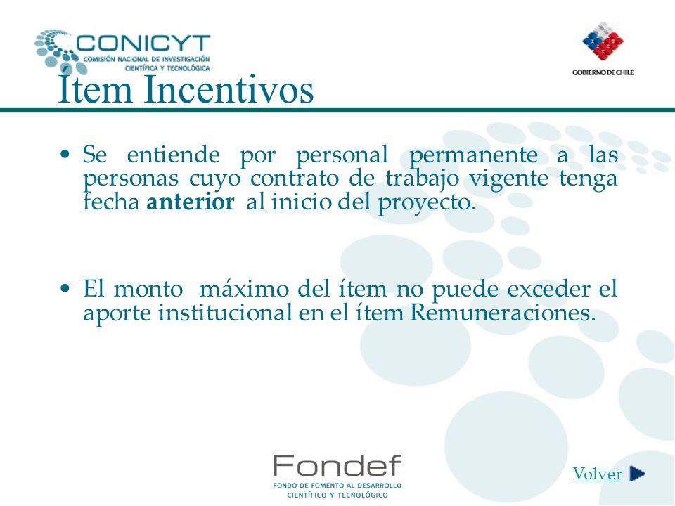 Ítem Incentivos Se entiende por personal permanente a las personas cuyo contrato de trabajo vigente tenga fecha anterior al inicio del proyecto.