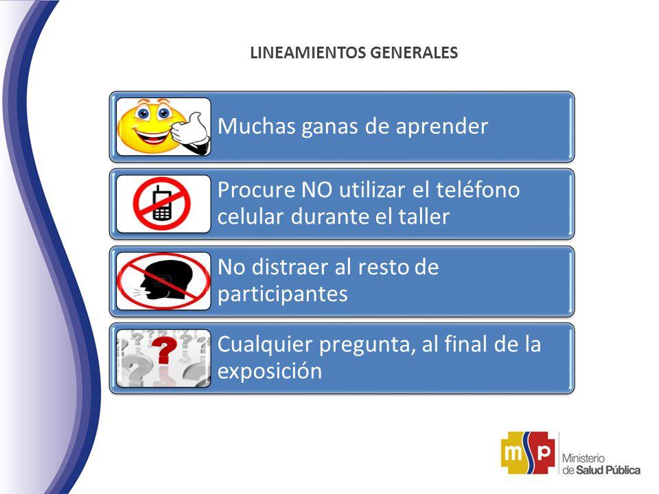 LINEAMIENTOS GENERALES Muchas ganas de aprender Procure NO utilizar el teléfono celular durante el taller No distraer al resto de participantes Cualqu