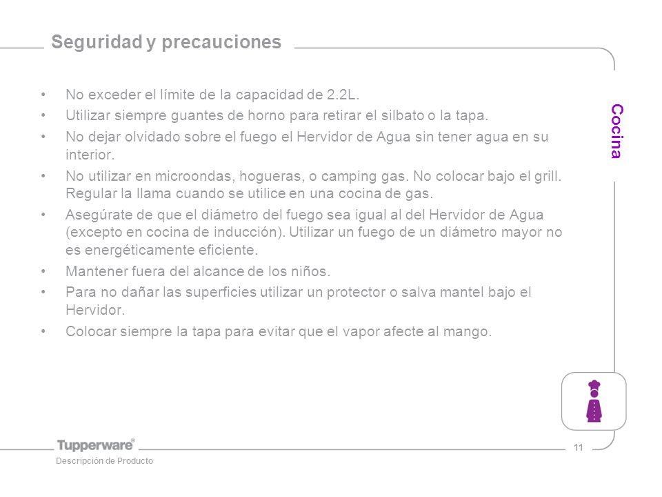 11 Seguridad y precauciones No exceder el límite de la capacidad de 2.2L.