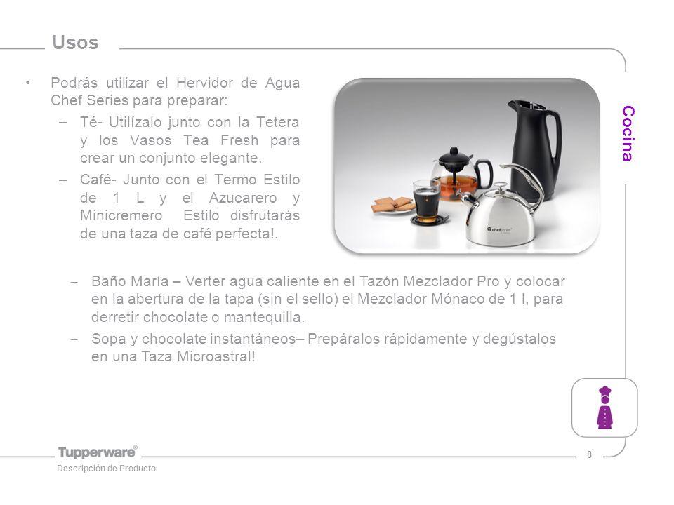8 Usos Podrás utilizar el Hervidor de Agua Chef Series para preparar: –Té- Utilízalo junto con la Tetera y los Vasos Tea Fresh para crear un conjunto elegante.