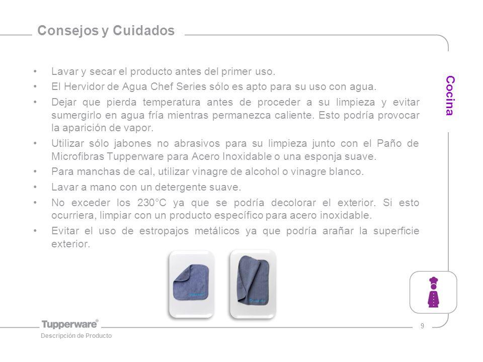 9 Consejos y Cuidados Lavar y secar el producto antes del primer uso.