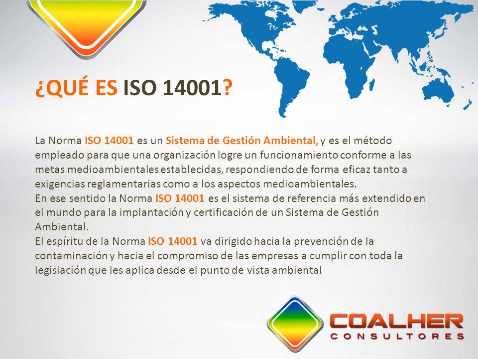 La Norma ISO 14001 es un Sistema de Gestión Ambiental, y es el método empleado para que una organización logre un funcionamiento conforme a las metas medioambientales establecidas, respondiendo de forma eficaz tanto a exigencias reglamentarias como a los aspectos medioambientales.