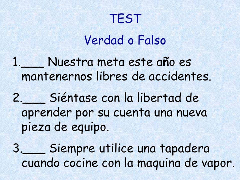 TEST Verdad o Falso 1.___ Nuestra meta este a ñ o es mantenernos libres de accidentes.
