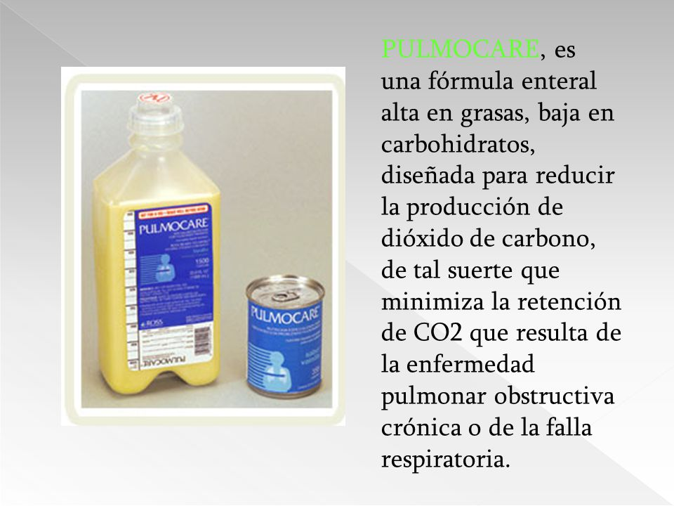 PULMOCARE, es una fórmula enteral alta en grasas, baja en carbohidratos, diseñada para reducir la producción de dióxido de carbono, de tal suerte que minimiza la retención de CO2 que resulta de la enfermedad pulmonar obstructiva crónica o de la falla respiratoria.