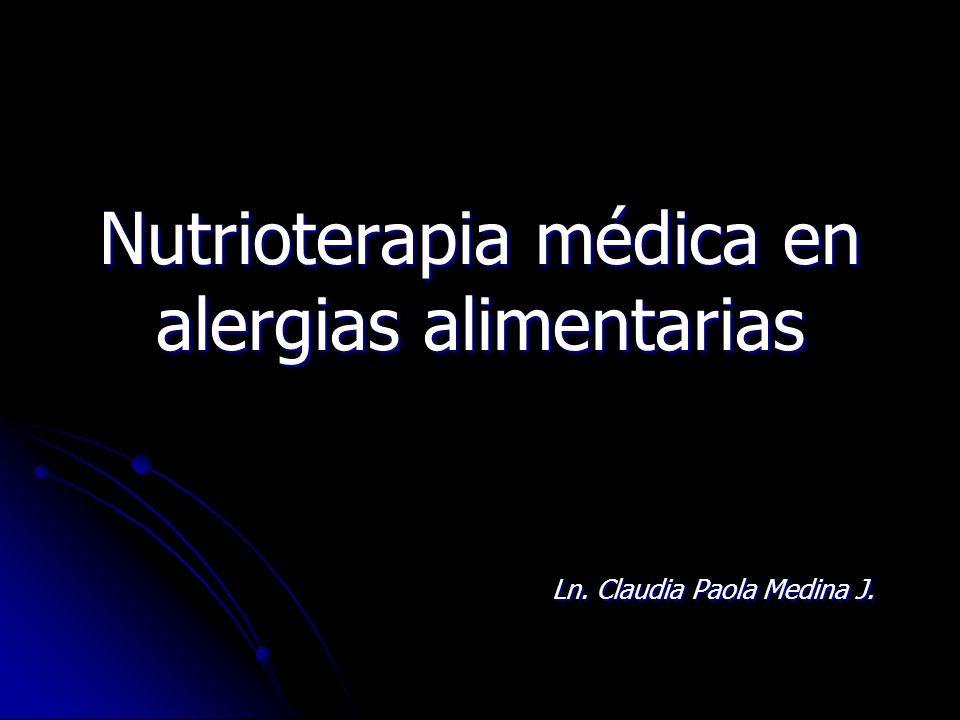 Nutrioterapia médica en alergias alimentarias Ln. Claudia Paola Medina J.