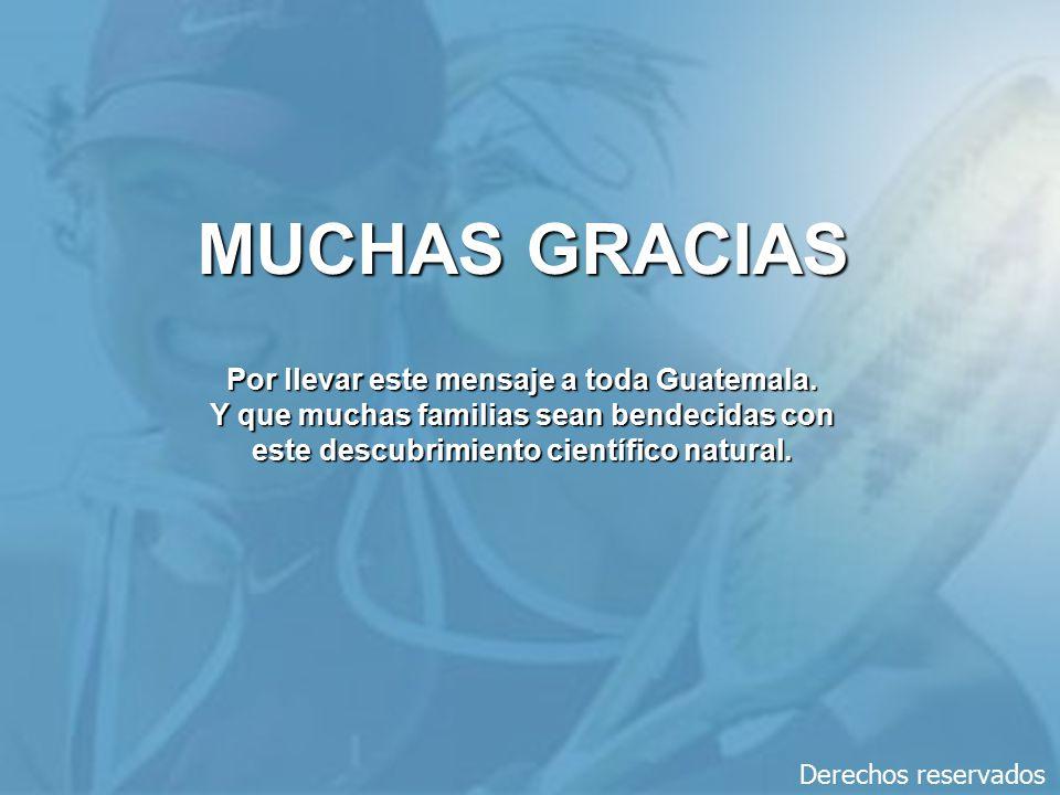 MUCHAS GRACIAS Por llevar este mensaje a toda Guatemala.