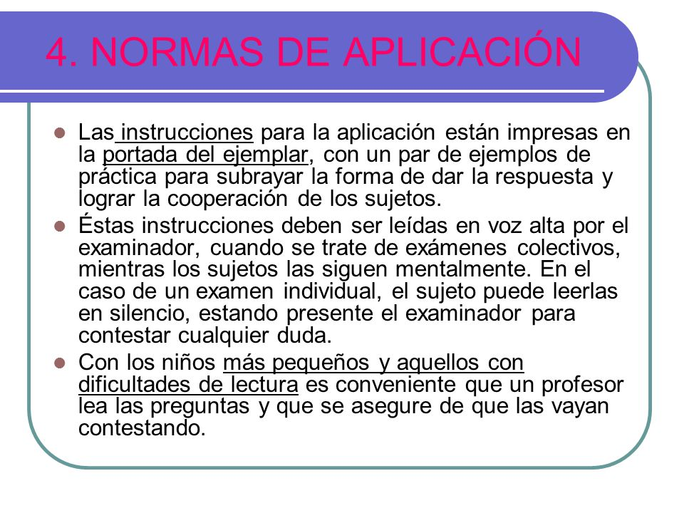 4. NORMAS DE APLICACIÓN Las instrucciones para la aplicación están impresas en la portada del ejemplar, con un par de ejemplos de práctica para subray