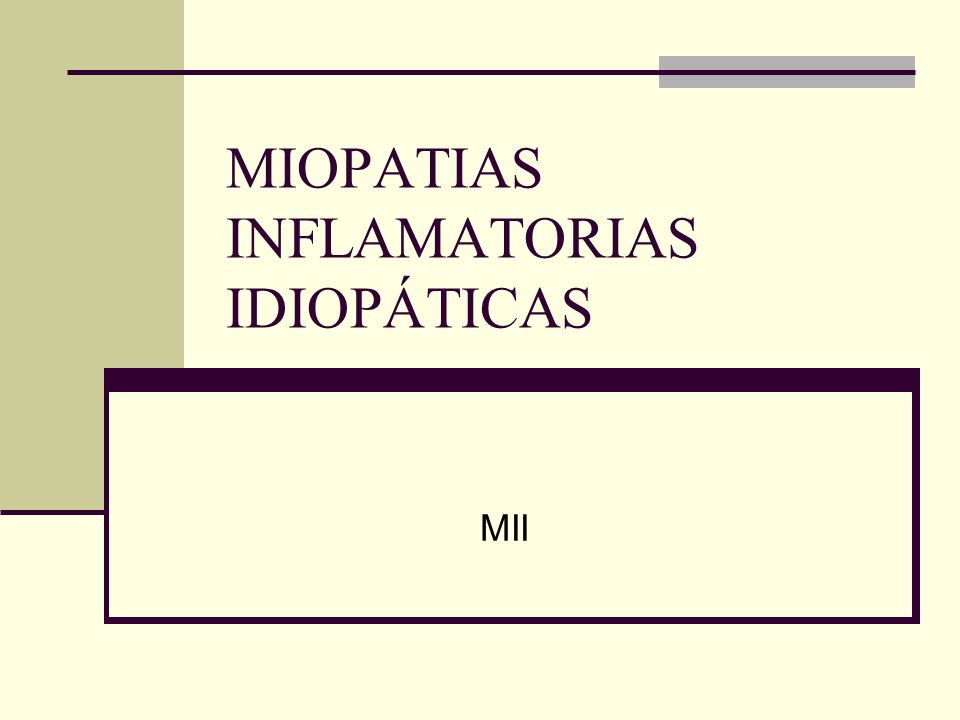 MIOPATIAS INFLAMATORIAS IDIOPÁTICAS MII
