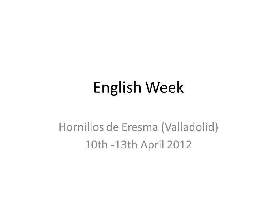 English Week Hornillos de Eresma (Valladolid) 10th -13th April 2012