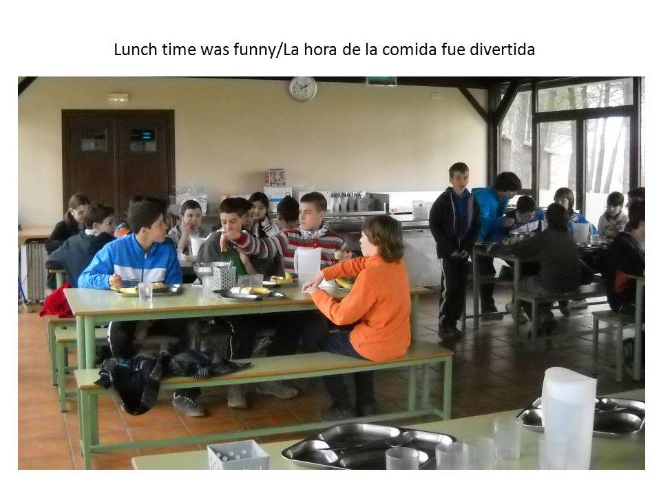 Lunch time was funny/La hora de la comida fue divertida