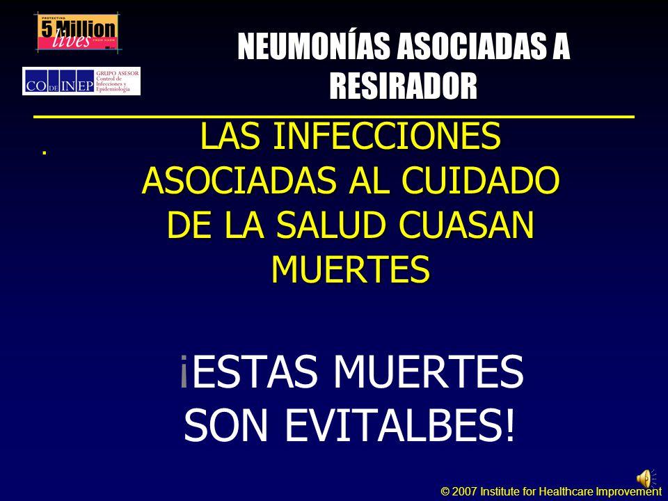 © 2007 Institute for Healthcare Improvement NEUMONÍAS IMPLEMENTANDO LAS MEDIDAS BÁSICAS, ¿BAJAN LAS TASAS DE NEUMONÍAS.