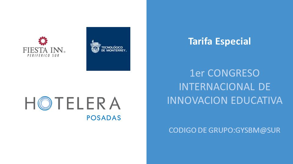 Tarifa Especial 1er CONGRESO INTERNACIONAL DE INNOVACION EDUCATIVA CODIGO DE GRUPO:GYSBM@SUR