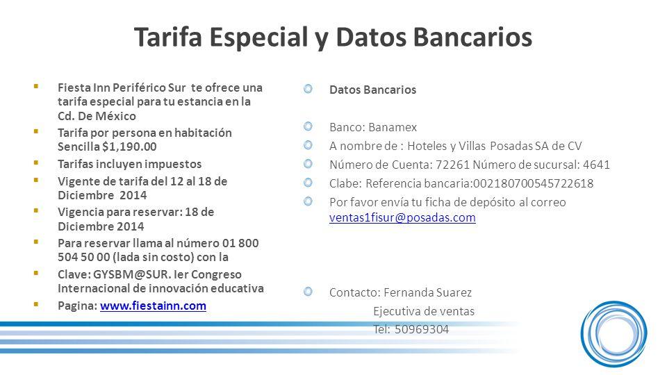 Tarifa Especial y Datos Bancarios  Fiesta Inn Periférico Sur te ofrece una tarifa especial para tu estancia en la Cd.