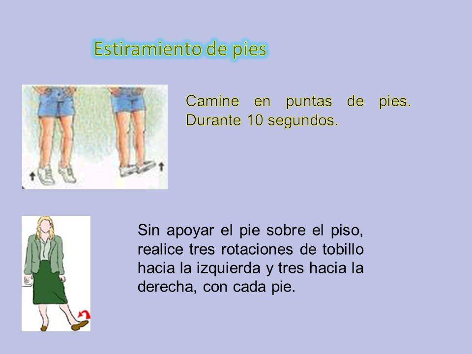 Sin apoyar el pie sobre el piso, realice tres rotaciones de tobillo hacia la izquierda y tres hacia la derecha, con cada pie.