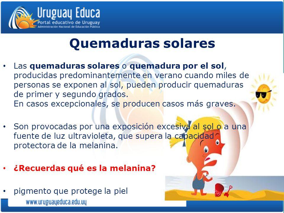 Quemaduras solares Las quemaduras solares o quemadura por el sol, producidas predominantemente en verano cuando miles de personas se exponen al sol, p
