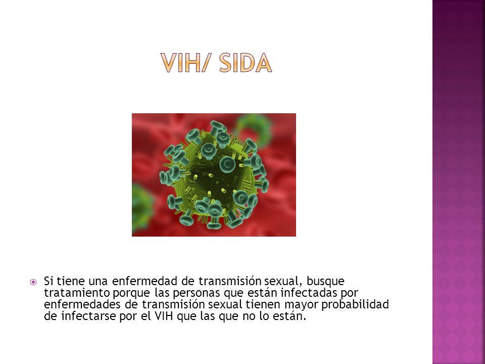  Si tiene una enfermedad de transmisión sexual, busque tratamiento porque las personas que están infectadas por enfermedades de transmisión sexual tienen mayor probabilidad de infectarse por el VIH que las que no lo están.