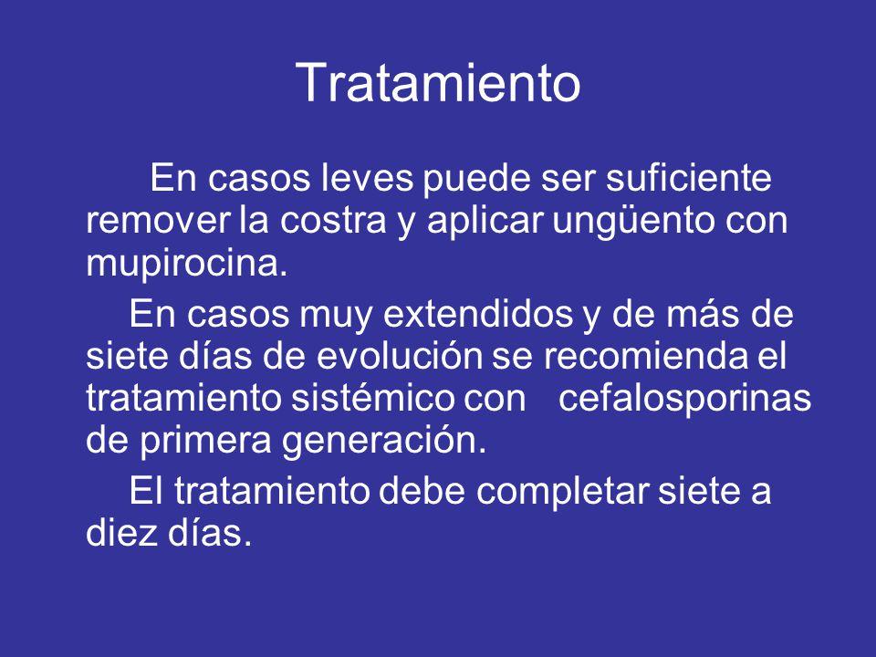 Tratamiento En casos leves puede ser suficiente remover la costra y aplicar ungüento con mupirocina.