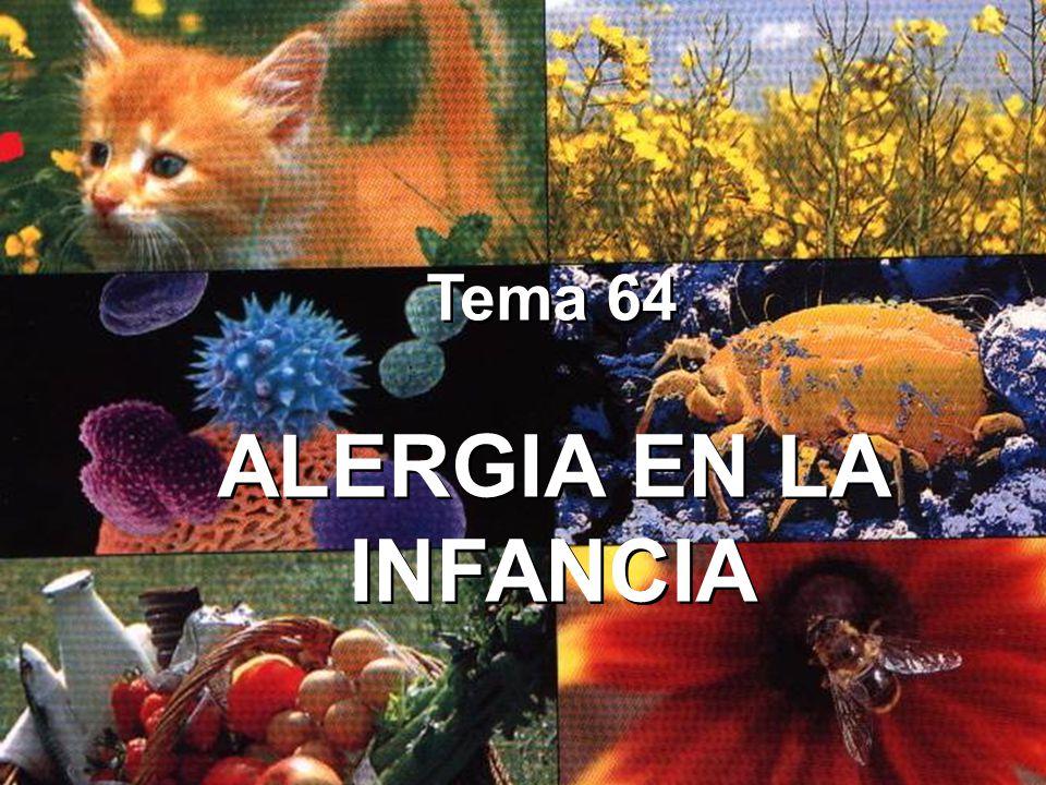 Tema 64 ALERGIA EN LA INFANCIA Tema 64 ALERGIA EN LA INFANCIA
