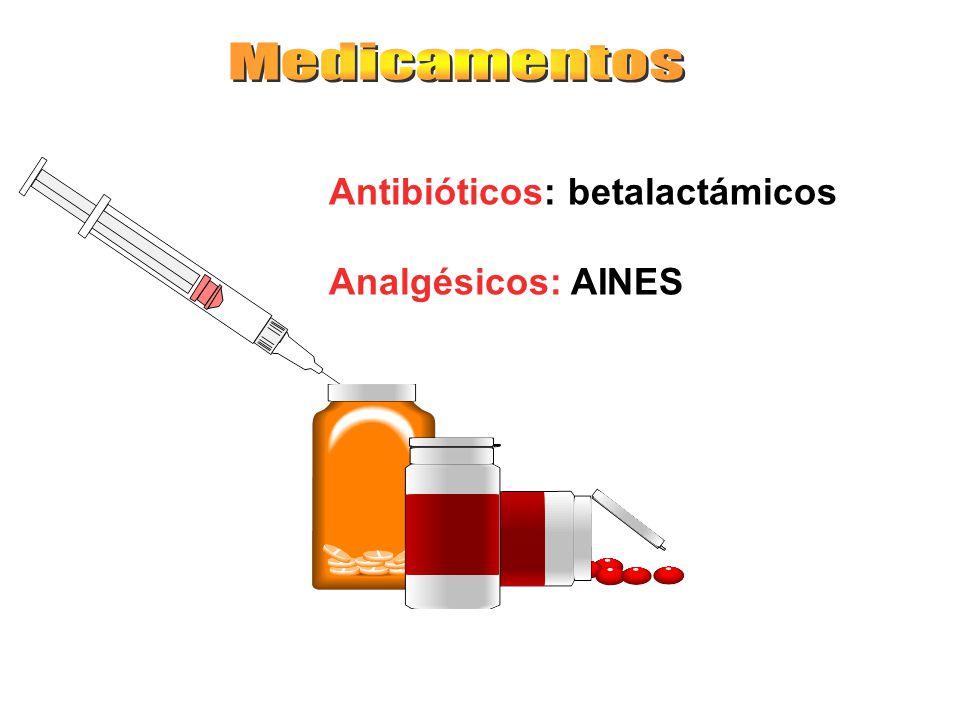 Antibióticos: betalactámicos Analgésicos: AINES