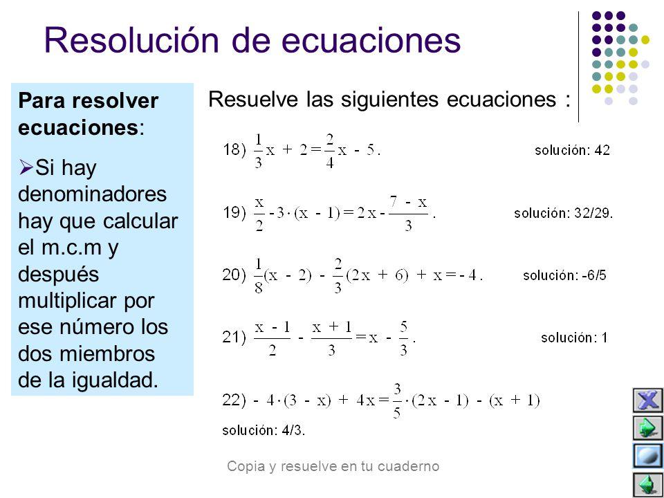 Resuelve las siguientes ecuaciones : Copia y resuelve en tu cuaderno Resolución de ecuaciones