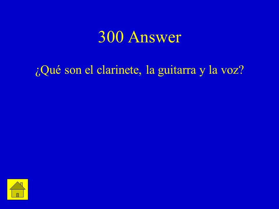 300 Answer ¿Qué son el clarinete, la guitarra y la voz