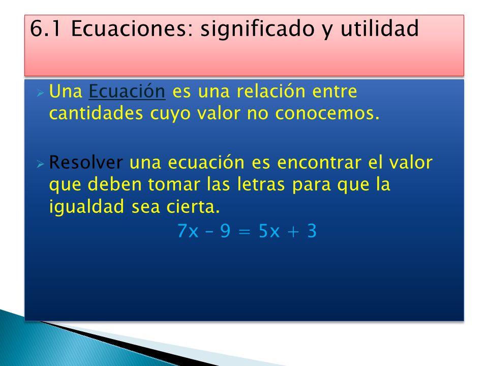 Las Identidades son igualdades que se cumplen siempre para cualquier valor de las letras. 7x – 3x = 4x  Las Ecuaciones son igualdades que solo se c