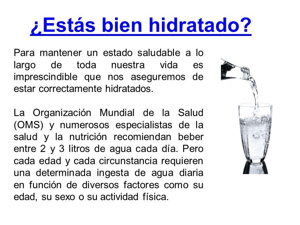 Para mantener un estado saludable a lo largo de toda nuestra vida es imprescindible que nos aseguremos de estar correctamente hidratados.