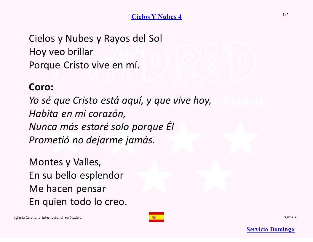 Iglesia Cristiana Internacional en Madrid Página 15 Coro: Pon tu mano en la mano del Señor de Galilea, Pon tu mano en la mano del Señor que calma la mar.
