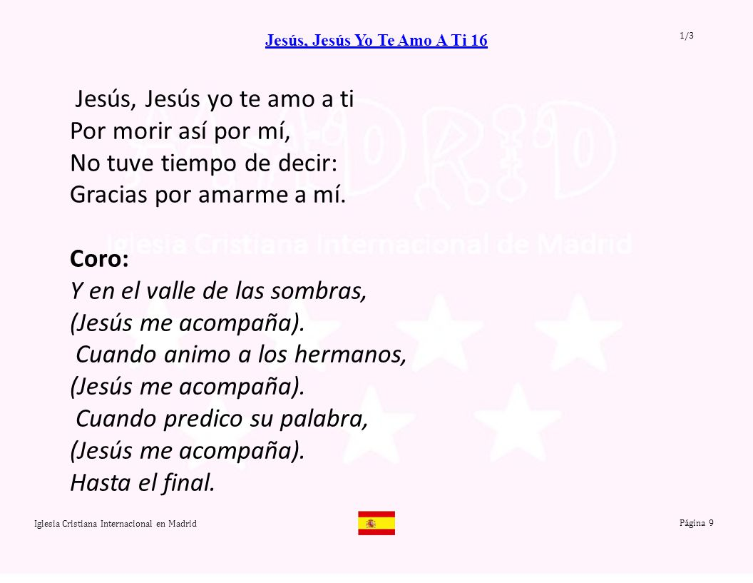 Iglesia Cristiana Internacional en Madrid Página 10 Jesús, Jesús Yo Te Amo A Ti 16 Cuando estaba engañado, Vivía desanimado.
