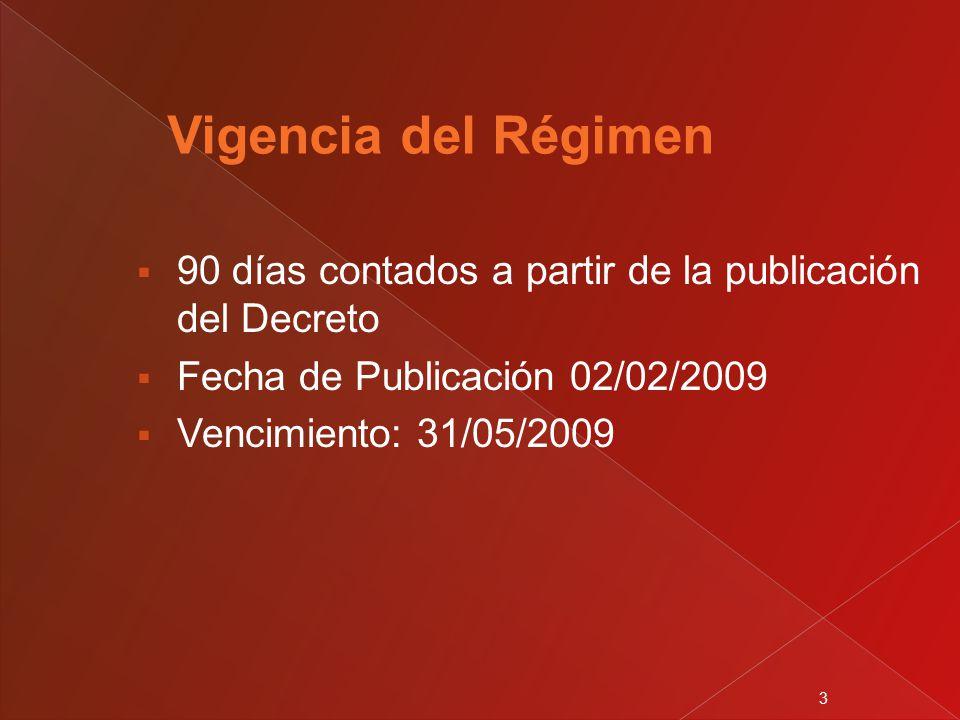 3  90 días contados a partir de la publicación del Decreto  Fecha de Publicación 02/02/2009  Vencimiento: 31/05/2009