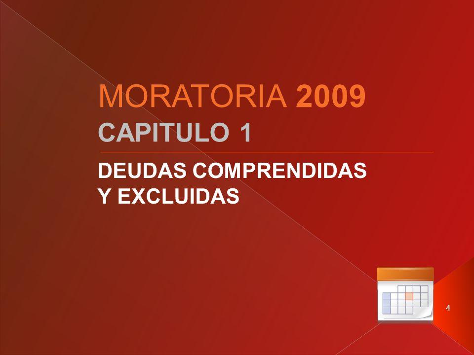 4 CAPITULO 1 DEUDAS COMPRENDIDAS Y EXCLUIDAS MORATORIA 2009