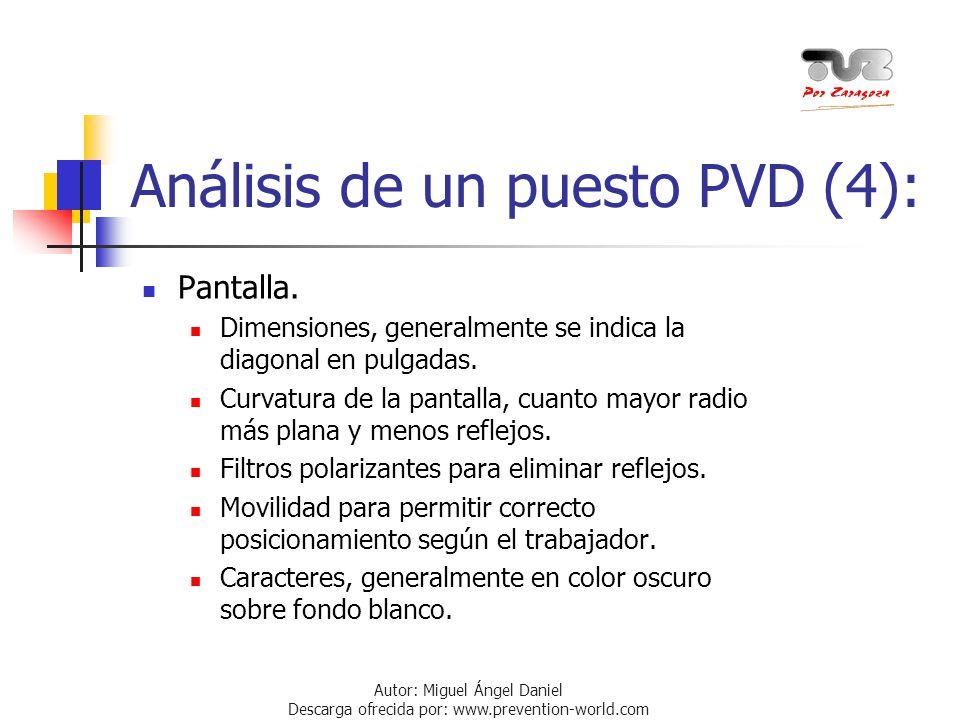 Autor: Miguel Ángel Daniel Descarga ofrecida por: www.prevention-world.com Análisis de un puesto PVD (4): Pantalla. Dimensiones, generalmente se indic