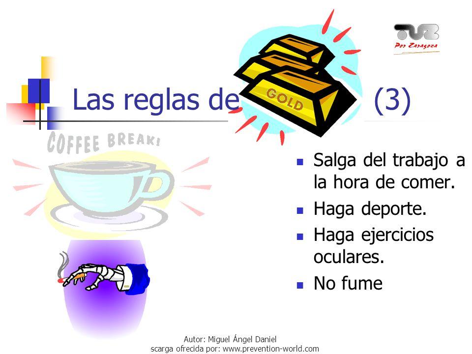 Autor: Miguel Ángel Daniel Descarga ofrecida por: www.prevention-world.com Las reglas de (3) Salga del trabajo a la hora de comer. Haga deporte. Haga