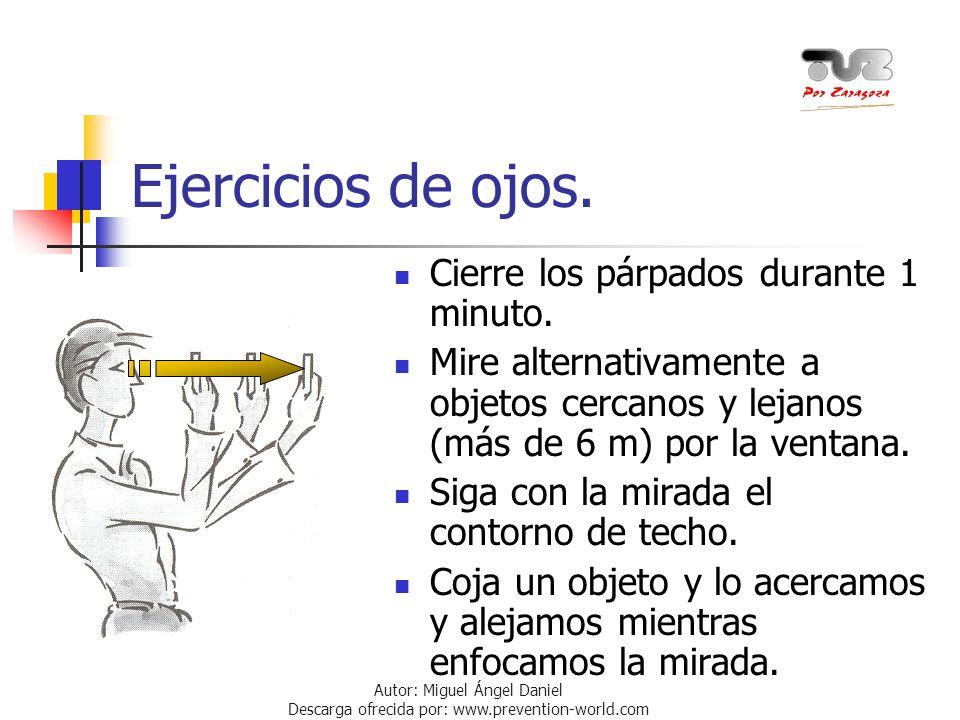 Autor: Miguel Ángel Daniel Descarga ofrecida por: www.prevention-world.com Ejercicios de ojos. Cierre los párpados durante 1 minuto. Mire alternativam