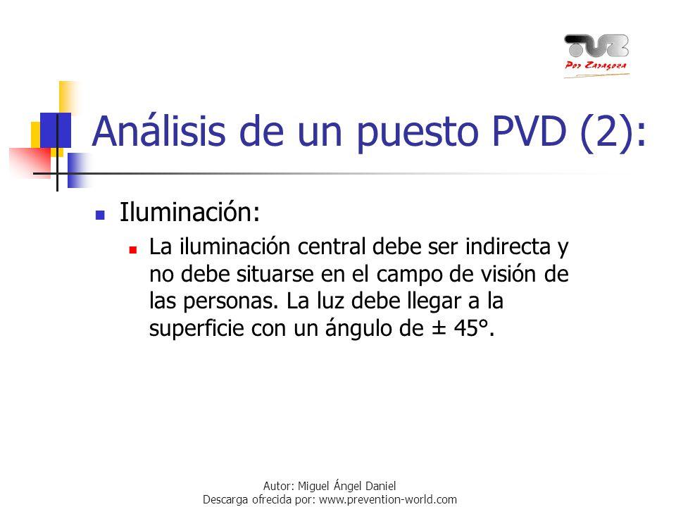 Autor: Miguel Ángel Daniel Descarga ofrecida por: www.prevention-world.com Análisis de un puesto PVD (2): Iluminación: La iluminación central debe ser