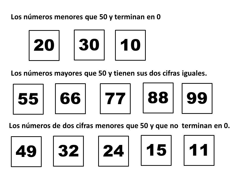 30 Los números menores que 50 y terminan en 0 20 10 Los números mayores que 50 y tienen sus dos cifras iguales.