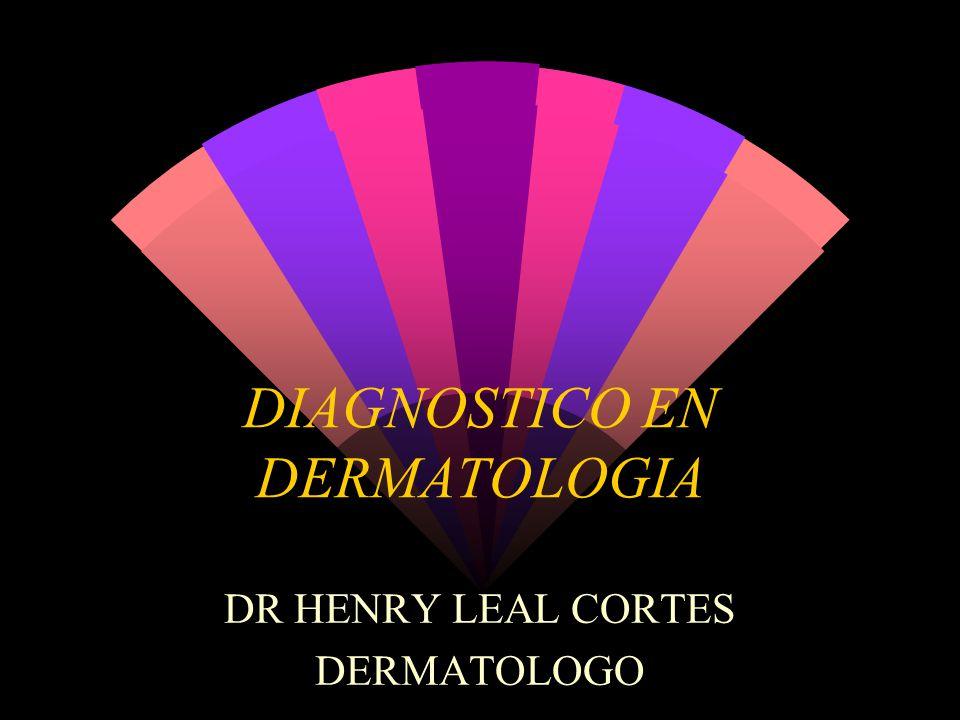DIAGNOSTICO EN DERMATOLOGIA DR HENRY LEAL CORTES DERMATOLOGO