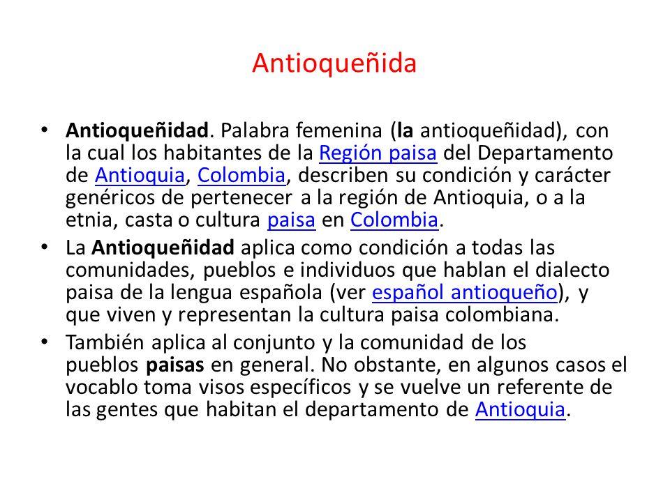 Antioqueñida Antioqueñidad.