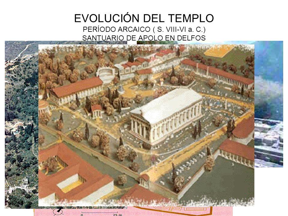EVOLUCIÓN DEL TEMPLO PERÍODO ARCAICO ( S. VIII-VI a. C.) SANTUARIO DE APOLO EN DELFOS