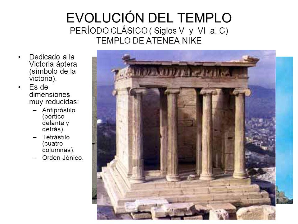 EVOLUCIÓN DEL TEMPLO PERÍODO CLÁSICO ( Siglos V y VI a.