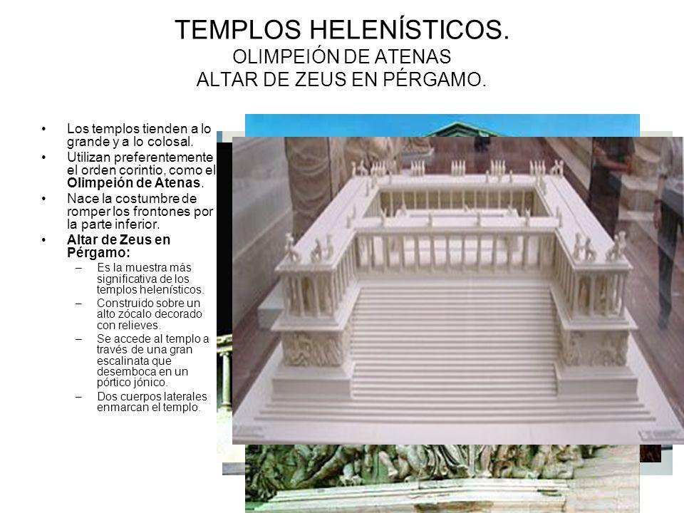 TEMPLOS HELENÍSTICOS.OLIMPEIÓN DE ATENAS ALTAR DE ZEUS EN PÉRGAMO.