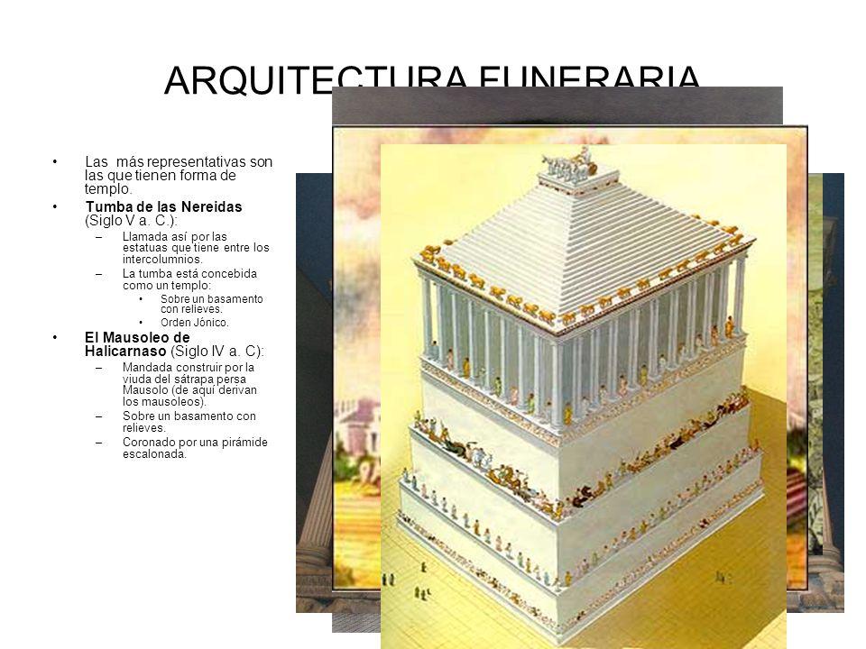 ARQUITECTURA FUNERARIA Las más representativas son las que tienen forma de templo.